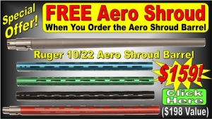 Ruger 10/22 Aero Shroud Barrel with Free Shroud