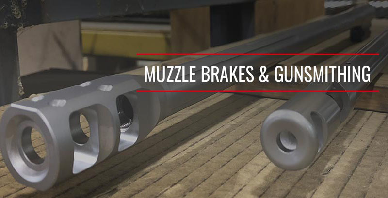 Muzzle Brakes & Gunsmithing